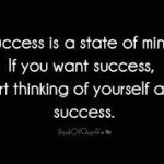 Sucess is a state of mind